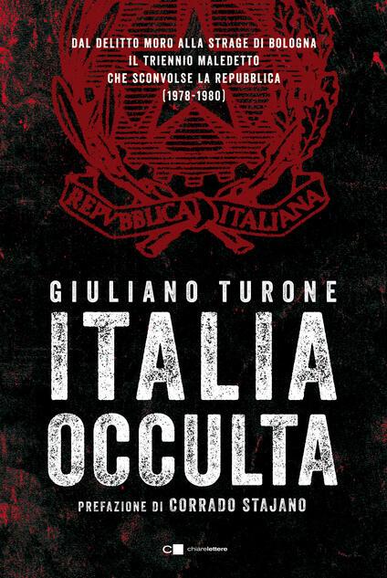 Italia occulta. Dal delitto Moro alla strage di Bologna. Il triennio maledetto che sconvolse la Repubblica (1978-1980) - Giuliano Turone - ebook
