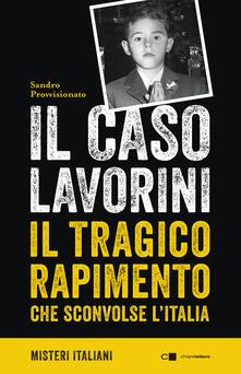 Il caso Lavorini. Il tragico rapimento che sconvolse l'Italia - Sandro Provvisionato - ebook
