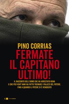 Fermate il capitano Ultimo! - Pino Corrias - copertina