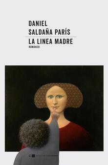 La linea madre - Giulia Zavagna,Daniel Saldaña Paris - ebook