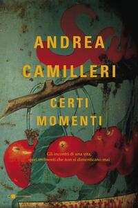 Libro Certi momenti Andrea Camilleri