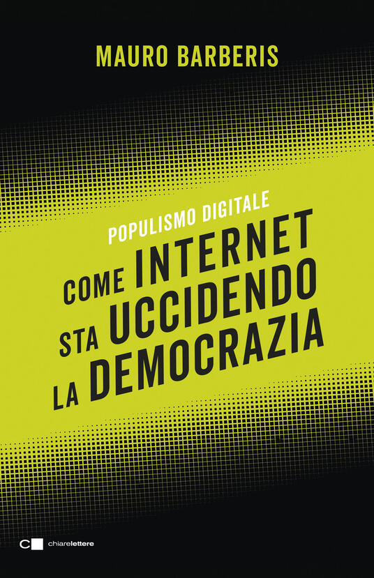 Come internet sta uccidendo la democrazia. Populismo digitale - Mauro Barberis - ebook