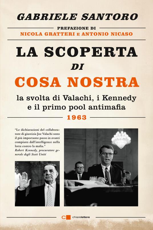 La scoperta di Cosa Nostra. La svolta di Valachi, i Kennedy e il primo pool antimafia - Gabriele Santoro - ebook