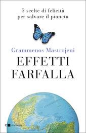 Copertina  Effetti farfalla : 5 scelte di felicità per salvare il pianeta