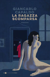 Libro La ragazza scomparsa Giancarlo Capaldo