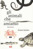 Libro Gli animali che amiamo Antoine Volodine