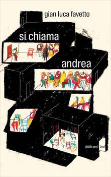 Si chiama Andrea - Gian Luca Favetto - ebook