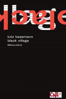 Black Village - Lutz Bassmann,Albino Crovetto,Ida Merello - ebook