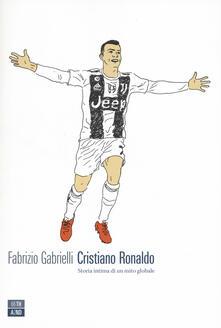Ascotcamogli.it Cristiano Ronaldo. Storia intima di un mito globale Image