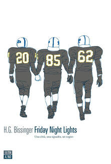 Friday night lights. Una città, una squadra, un sogno - H. G. Bissinger,Leonardo Taiuti - ebook