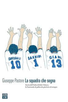 La squadra che sogna. Storia dell'Italia di Velasco - Giuseppe Pastore - ebook