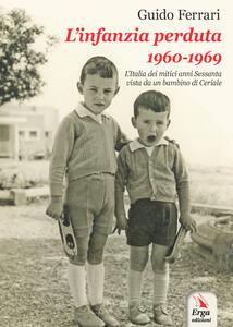 L' infanzia perduta 1960-1969