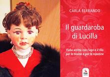 Fondazionesergioperlamusica.it Il guardaroba di Lucilla. Fiaba scritta con l'ago e il filo per le nonne e per le nipotine. Ediz. a colori Image