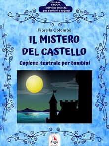 Il mistero del castello - Fiorella Colombo - ebook