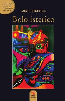 Bolo isterico - Mike Lorefice - ebook
