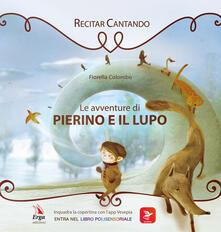 Le avventure di Pierino e il lupo. Con app - Fiorella Colombo,Laura Di Biase - copertina