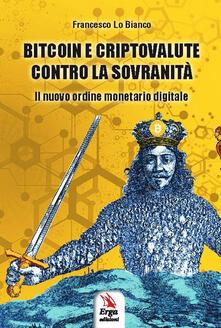 Librisulladiversita.it Bitcoin e criptovalute contro la sovranità. Il nuovo ordine monetario digitale Image