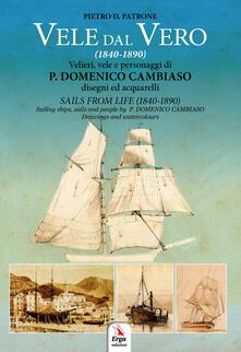 Charun.it Vele dal vero (1840-1890). Velieri, vele e personaggi di P. Domenico Cambiaso. Ediz. italiana e inglese Image