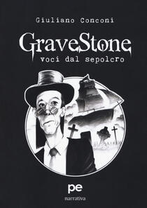 GraveStone. Voci dal sepolcro