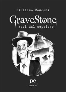 GraveStone. Voci dal sepolcro - Giuliano Conconi - ebook
