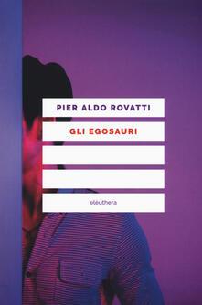 Gli egosauri - Pier Aldo Rovatti - copertina