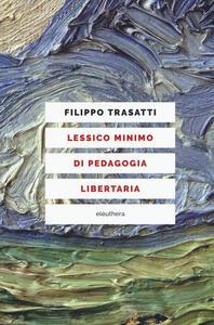 Libro Lessico minimo di pedagogia libertaria Filippo Trasatti