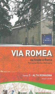 Atomicabionda-ilfilm.it Via Romea. Da Stade a Roma. Percorso Emilia-Romagna 1:25.000. Vol. 5: Alta Romagna. Image