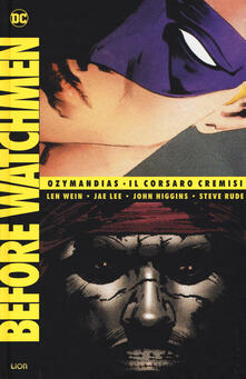 Before Watchmen: Ozymandias-Il Corsaro Cremisi. Vol. 4 - Len Wein,Jae Lee,John Higgins - copertina