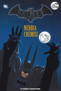 Batman. La leggenda. Vol. 43: Nebbia cremisi.