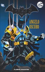 Batman. La leggenda. Vol. 54: Angelo oscuro.