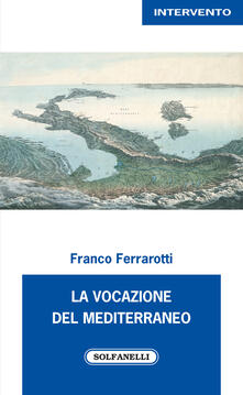 La vocazione del Mediterraneo - Franco Ferrarotti - copertina