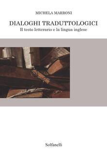 Listadelpopolo.it Dialoghi traduttologici. Il testo letterario e la lingua inglese Image