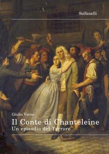 Il Conte di Chanteleine. Un episodio del Terrore - Jules Verne - copertina