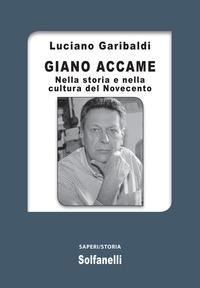 Giano Accame. Nella storia e nella cultura del Novecento - Garibaldi Luciano - wuz.it