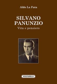 """Aldo La Fata, """"Silvano Panunzio. Vita e pensiero"""" (Ed. Solfanelli) - di Tommaso Romano"""