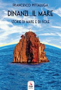 Dinanzi... Il mare. Storie di mare e di isole