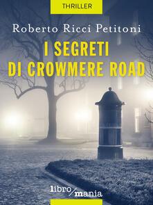 I segreti di Crowmere Road - Roberto Ricci Petitoni - ebook
