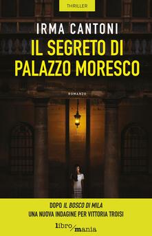 Il Il segreto di palazzo Moresco - Irma Cantoni - ebook