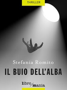 Il buio dell'alba - Stefania Romito - ebook