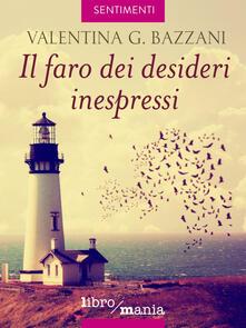 Il faro dei desideri inespressi - Valentina G. Bazzani - ebook