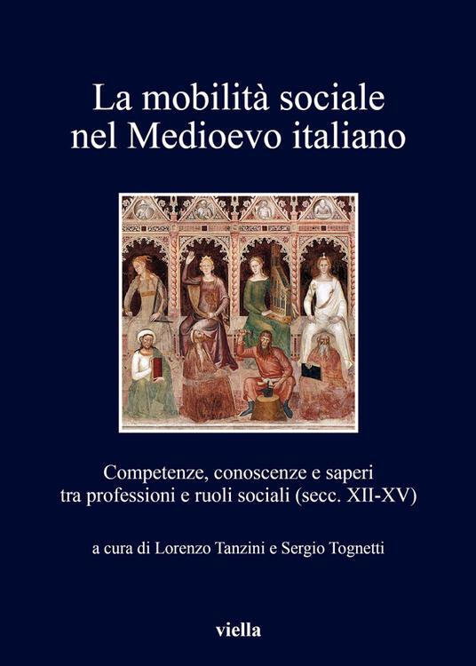 La mobilità sociale nel Medioevo italiano. Vol. 1 - Lorenzo Tanzini,Sergio Tognetti - ebook