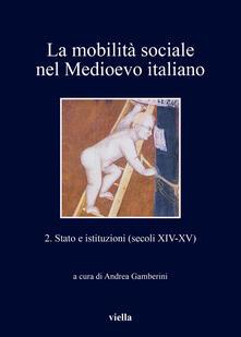 La mobilità sociale nel Medioevo italiano. Vol. 2 - Andrea Gamberini - ebook