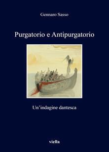 Purgatorio e antipurgatorio. Un'indagine dantesca - Gennaro Sasso - copertina