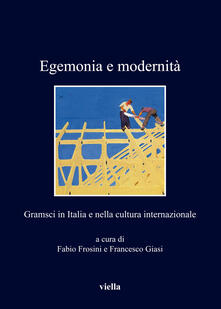 Daddyswing.es Egemonia e modernità. Gramsci in Italia e nella cultura internazionale Image