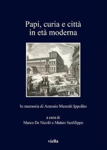 Papi, curia e città in età moderna. In memoria di Antonio Menniti Ippolito.pdf