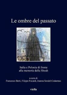 Le ombre del passato. Italia e Polonia di fronte alla memoria della Shoah.pdf
