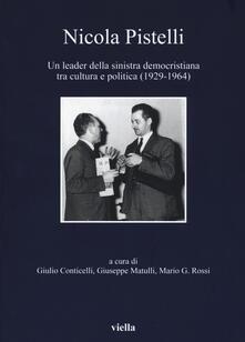 Nicola Pistelli. Un leader della Sinistra democristiana tra cultura e politica (1929-1964).pdf