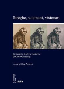 Rallydeicolliscaligeri.it Streghe, sciamani, visionari. In margine a «Storia notturna» di Carlo Ginzburg Image