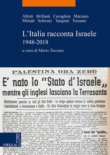L' Italia racconta Israele 1948-2018 - Mario Toscano - ebook
