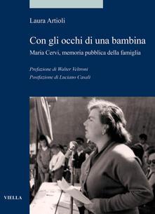 Con gli occhi di una bambina. Maria Cervi, memoria pubblica della famiglia.pdf